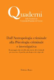 Dall'antropologia criminale alla psicologia criminale e investigativa